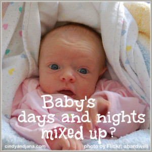 Does your newborn baby sleeps all day and won't sleep at night. Feel like the days and nights are mixed up These tips will help. CindyandJana.com