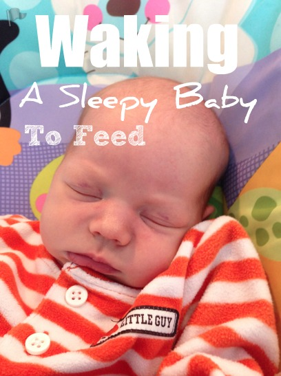 How to wake a sleepy baby to feed